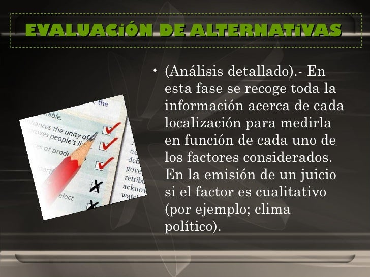 EVALUACiÓN DE ALTERNATiVAS  <ul><li>(Análisis detallado).- En esta fase se recoge toda la información acerca de cada local...