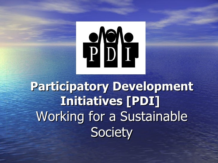 Participatory Development Initiatives [PDI]   Working for a Sustainable Society