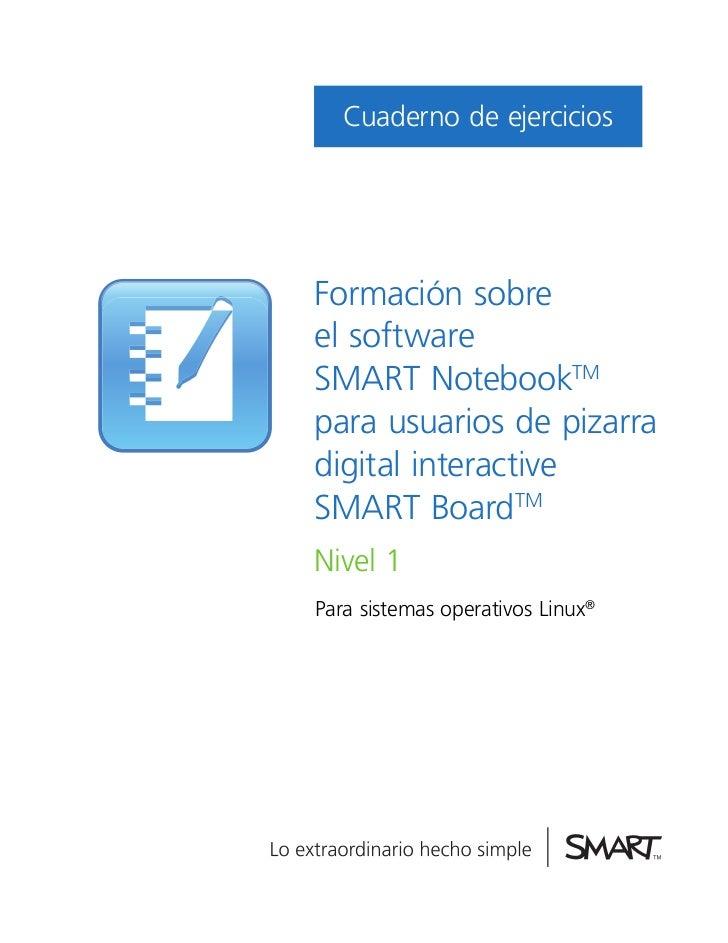 Cuaderno de ejerciciosFormación sobreel softwareSMART NotebookTMpara usuarios de pizarradigital interactiveSMART BoardTMNi...