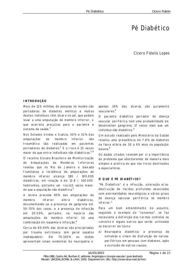 Pé Diabético Cícero Fidelis 16/05/2003 Página 1 de 21 Pitta GBB, Castro AA, Burihan E, editores. Angiologia e cirurgia vas...