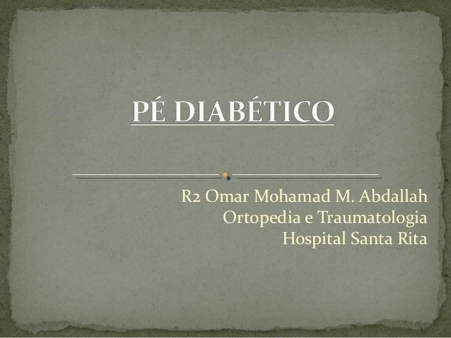 R2 Omar Mohamad M. Abdallah Ortopedia e Traumatologia Hospital Santa Rita