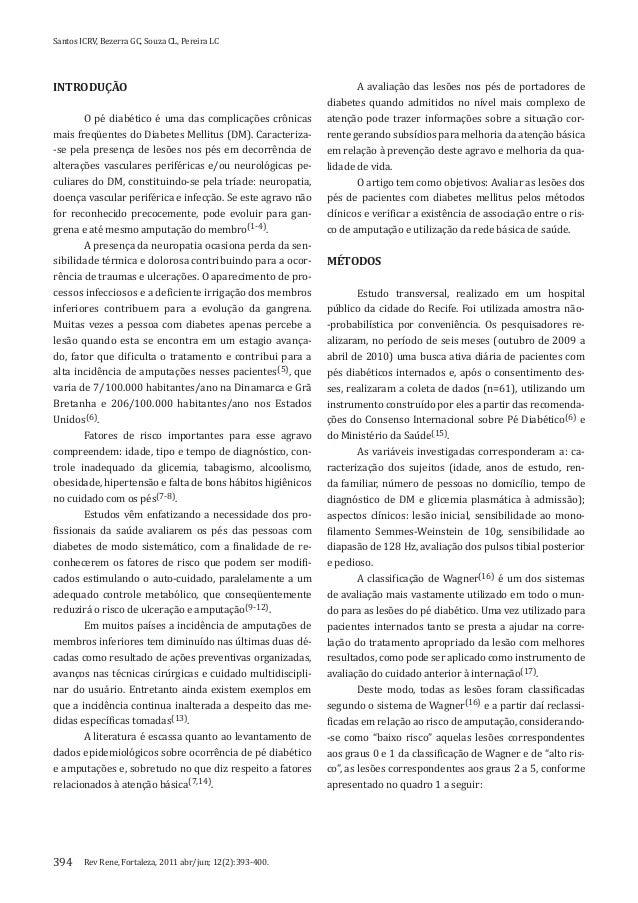 Rev Rene, Fortaleza, 2011 abr/jun; 12(2):393-400.Santos ICRV, Bezerra GC, Souza CL, Pereira LC394INTRODUÇÃOO pé diabético ...