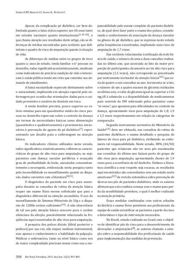 Rev Rene, Fortaleza, 2011 abr/jun; 12(2):393-400.Santos ICRV, Bezerra GC, Souza CL, Pereira LC398Apesar, da complicação pé...