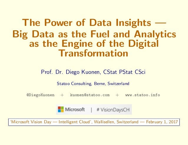 The Power of Data Insights — Big Data as the Fuel and Analytics as the Engine of the Digital Transformation Prof. Dr. Dieg...