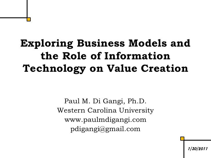 Exploring Business Models and the Role of Information Technology on Value Creation<br />Paul M. Di Gangi, Ph.D.<br />Weste...