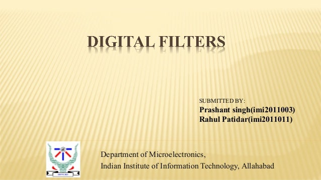 Department of Microelectronics,Indian Institute of Information Technology, AllahabadSUBMITTED BY:Prashant singh(imi2011003...