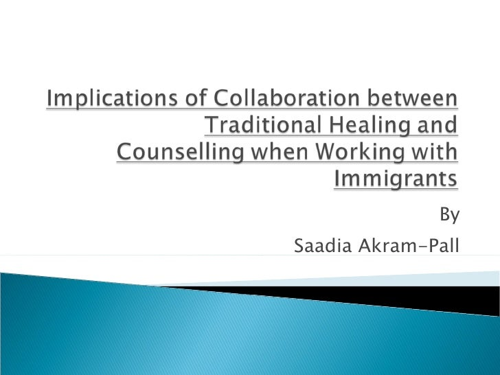 Implications Of Collaboration Between Traditional Healing And Counselling When Working With Immigrants