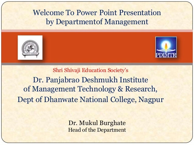 "Welcome To Power Point Presentation by Departmentof Management  Shri Shivaji Education Society""s  Dr. Panjabrao Deshmukh I..."