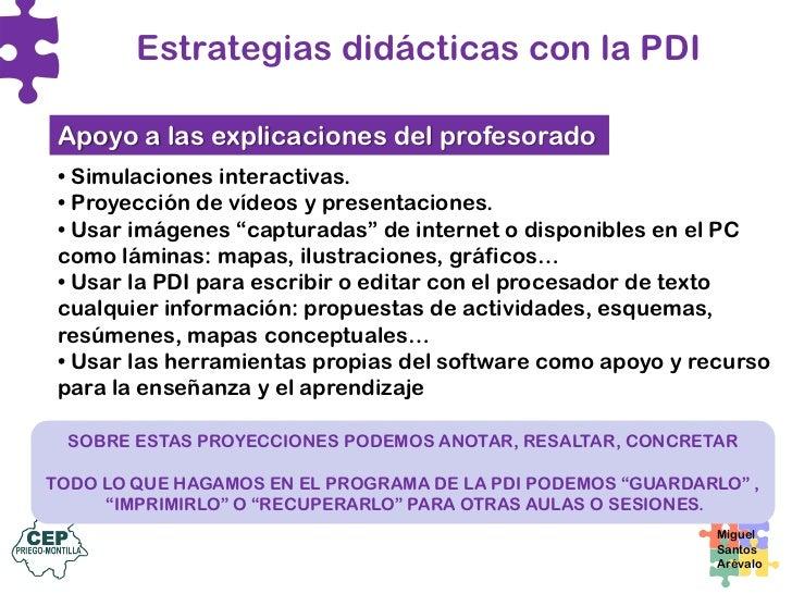 Estrategias didácticas con la PDI Corrección colectiva de ejercicios en clase • Escanear ejercicios del libro de texto o d...