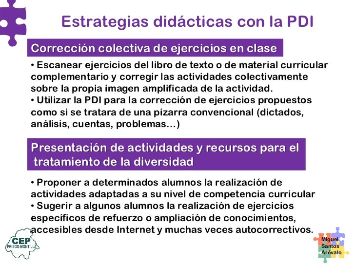 Estrategias didácticas con la PDI  Presentación pública de trabajos por parte de los estudiantes (individual o por grupos)...