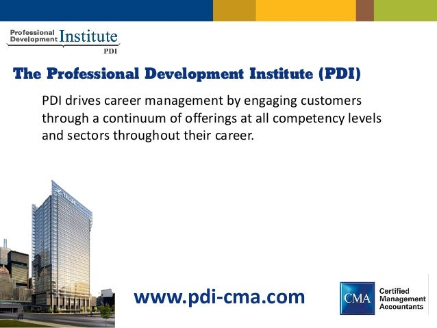 The Professional Development Institute (PDI)   PDI drives career management by engaging customers   through a continuum of...
