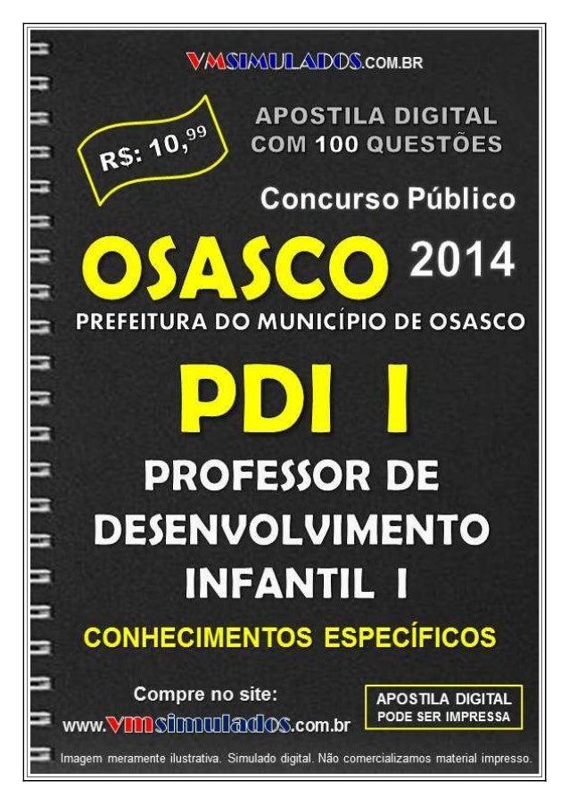 VMSIMULADOS.com.br PDI I - CONHECIMENTOS ESPECÍFICOS - SME/OSASCO/SP Site: www.vmsimulados.com.br 1