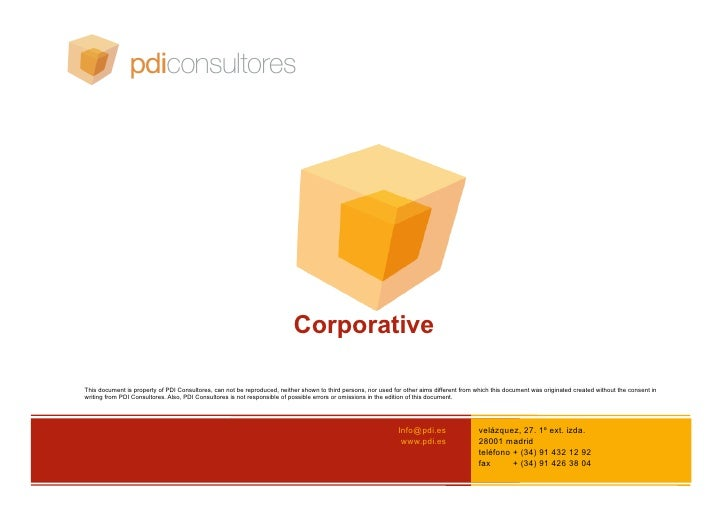 Corporative  This document is property of PDI Consultores, can not be reproduced, neither shown to third persons, nor used...