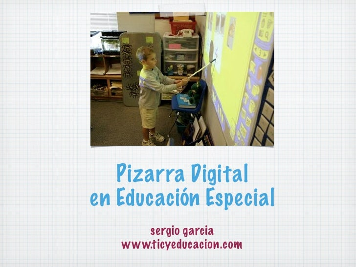 Pizarra Digitalen Educación Especial      sergio garcia   www.ticyeducacion.com