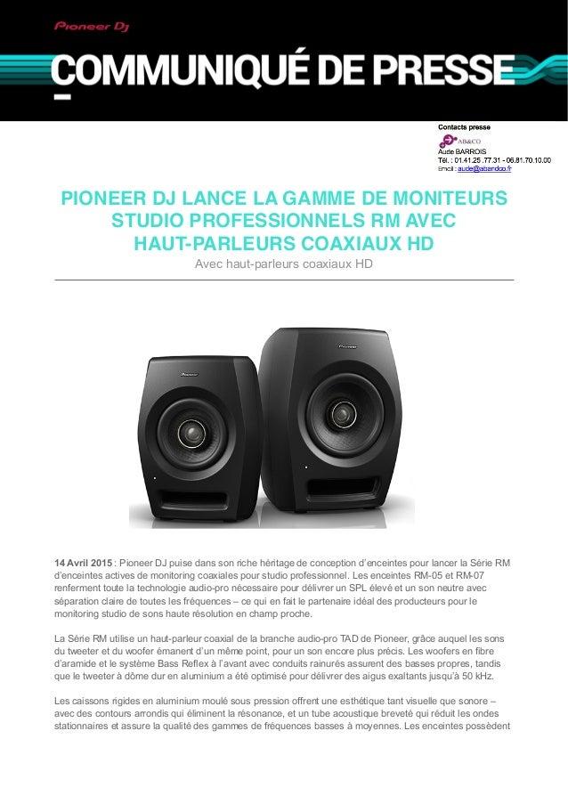 PIONEER DJ LANCE LA GAMME DE MONITEURS STUDIO PROFESSIONNELS RM AVEC HAUT-PARLEURS COAXIAUX HD Avec haut-parleurs coaxiaux...