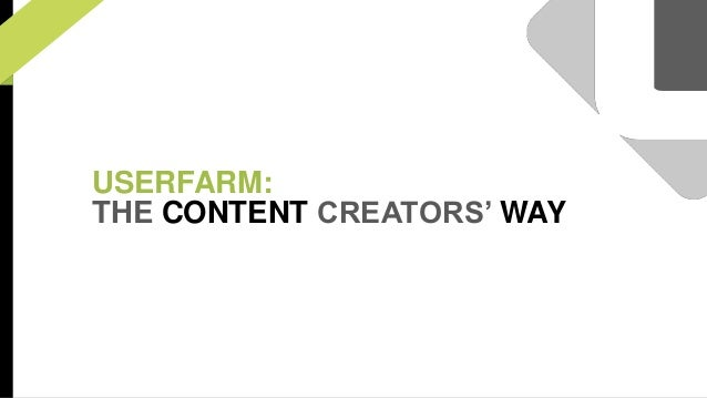 USERFARM:  THE CONTENT CREATORS' WAY