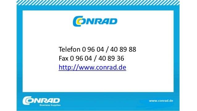 Telefon 0 96 04 / 40 89 88 Fax 0 96 04 / 40 89 36 http://www.conrad.de