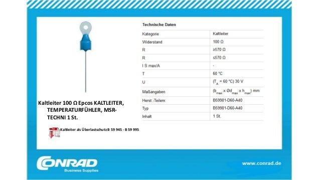 Kaltleiter 100 Ω Epcos KALTLEITER, TEMPERATURFÜHLER, MSR- TECHNI 1 St. Kaltleiter als Überlastschutz B 59 945 - B 59 995