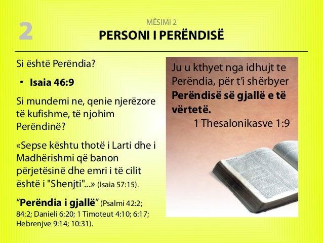2  MËSIMI 2  PERSONI I PERËNDISË  Si është Perëndia? ●  Isaia 46:9  Si mundemi ne, qenie njerëzore të kufishme, të njohim ...