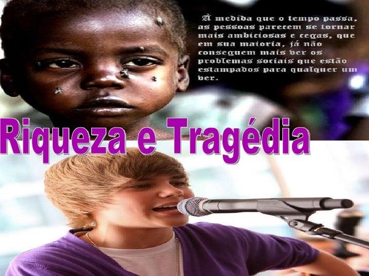 Riqueza e Tragédia