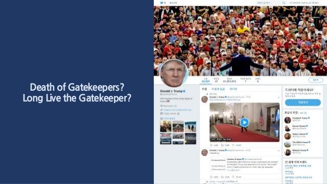 Death of Gatekeepers? Long Live the Gatekeeper?