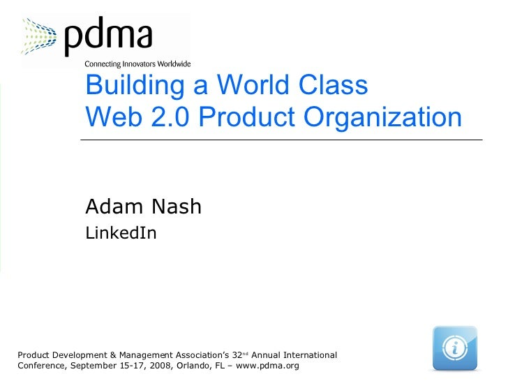Building a World Class  Web 2.0 Product Organization Adam Nash LinkedIn