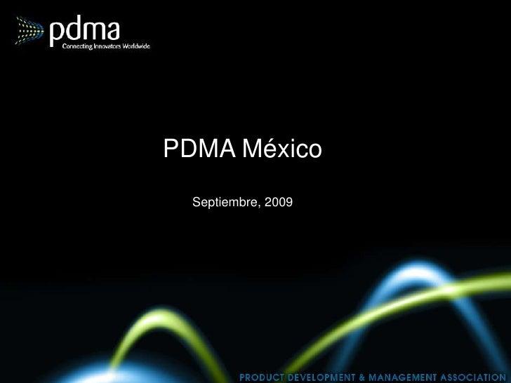 PDMA México<br />Septiembre, 2009<br />