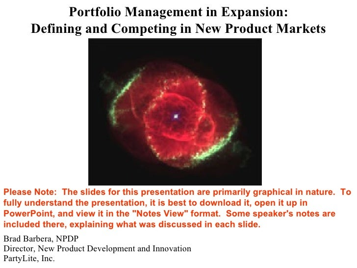 Portfolio Management in Expansion:       Defining and Competing in New Product Markets     Please Note: The slides for thi...
