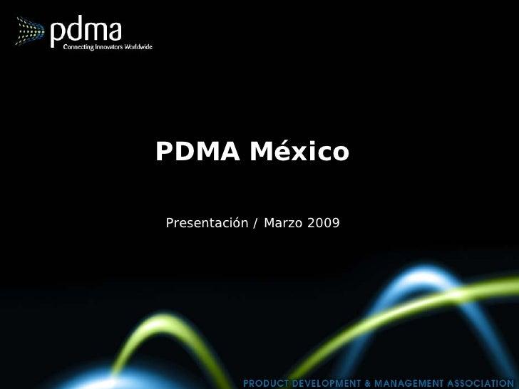 PDMA México  Presentación / Marzo 2009