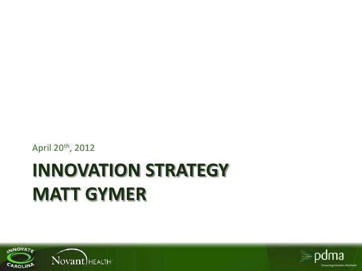 April 20th, 2012INNOVATION STRATEGYMATT GYMER