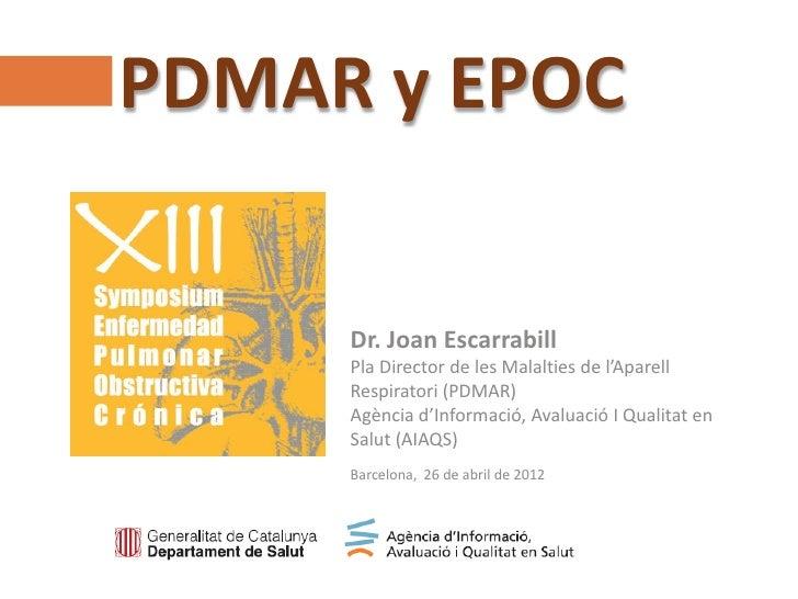 PDMAR y EPOCAgència d'Informació, Avaluació i Qualitat en Salut (AIAQS)www.aatrm.net                            Dr. Joan E...