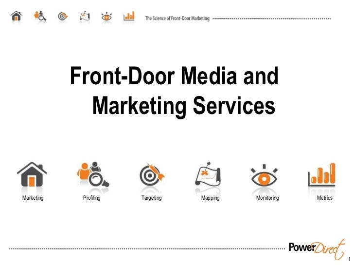Marketing  Profiling  Targeting  Mapping  Monitoring  Metrics Front-Door Media and  Marketing Services