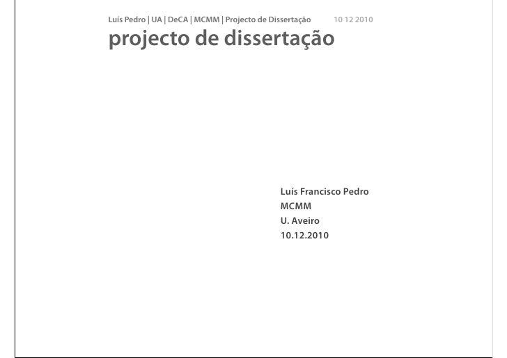 Luís Pedro | UA | DeCA | MCMM | Projecto de Dissertação   10 12 2010projecto de dissertação                               ...