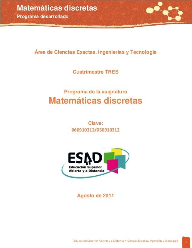 Educación Superior Abierta y a Distancia • Ciencias Exactas, Ingenierías yTecnología 1Matemáticas discretasPrograma desarr...
