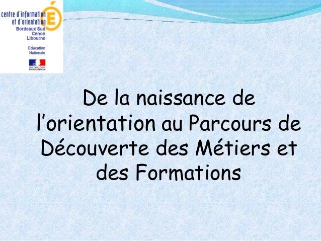 CIO Bordeaux sud, Cenon, Libourne De la naissance de l'orientation au Parcours de Découverte des Métiers et des Formations