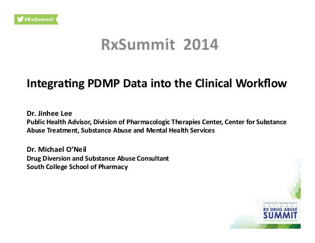 Integra(ng  PDMP  Data  into  the  Clinical  Workflow   Dr.  Jinhee  Lee   Public  Health  Advisor,...