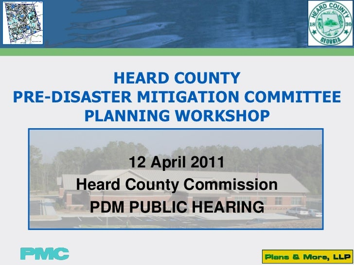 HEARD COUNTYPRE-DISASTER MITIGATION COMMITTEE       PLANNING WORKSHOP            12 April 2011      Heard County Commissio...