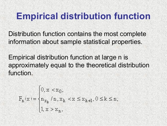 Empirical distribution functionDistribution function contains the most completeinformation about sample statistical proper...