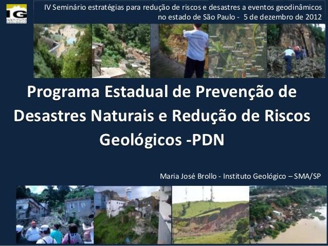 IV Seminário estratégias para redução de riscos e desastres a eventos geodinâmicos                                     no ...