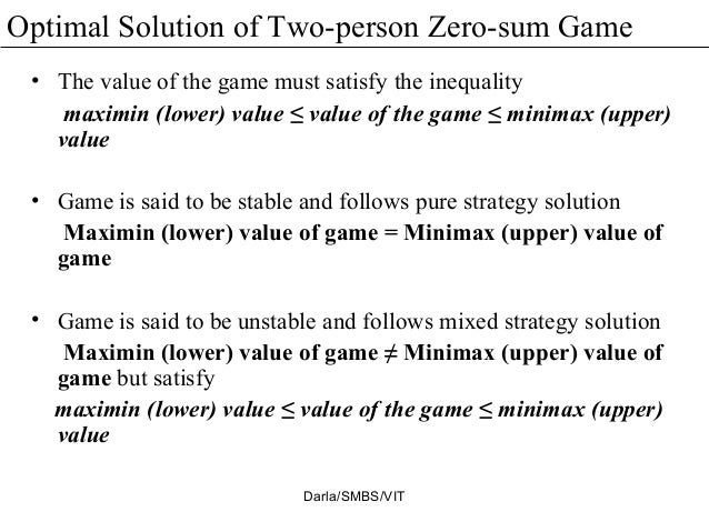 game theory 0 sum games Versa the reduction of any zero-sum game to an lp problem is well known to be  simple and direct in  games seemed to be accepted as folk theory the goal.