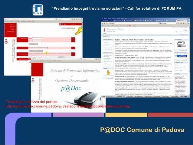 """""""Prendiamo impegni troviamo soluzioni"""" - Call for solution di FORUM PA P@DOC Comune di Padova Tutorial per l'utilizzo del ..."""