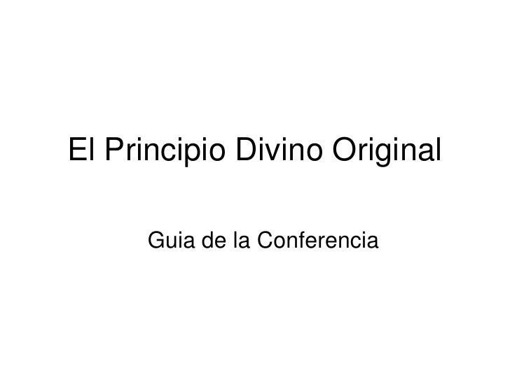 El Principio Divino Original<br />Guia de la Conferencia<br />