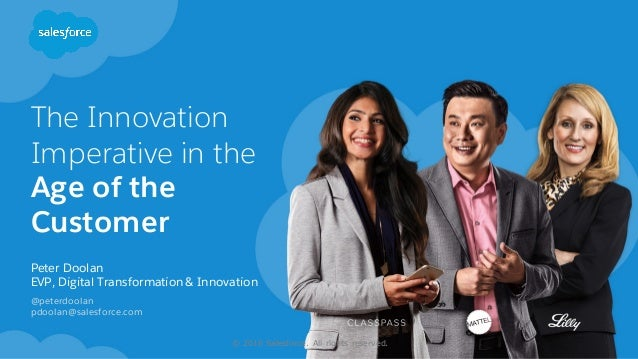 The Innovation Imperative in the Age of the Customer ​Peter Doolan ​EVP, Digital Transformation & Innovation ​@peterdoolan...