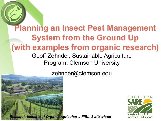 Planning an Insect Pest Management System from the Ground Up (with examples from organic research) Research Institute of O...