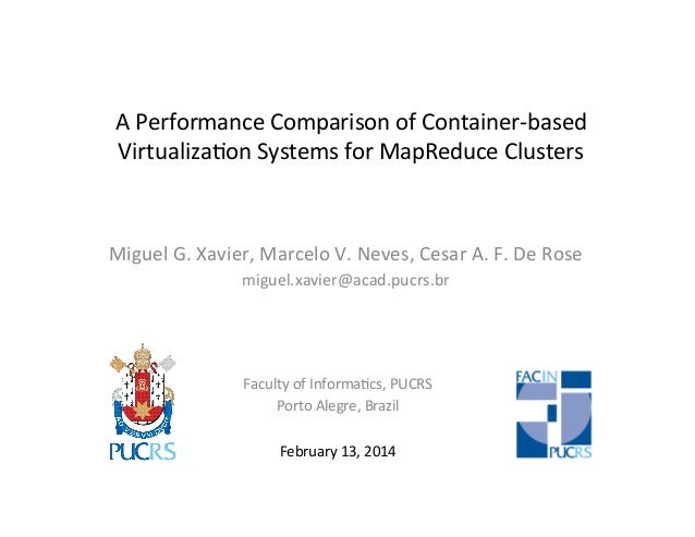 A	   Performance	   Comparison	   of	   Container-­‐based	    Virtualiza8on	   Systems	   for	   MapReduce	   Clusters	   ...