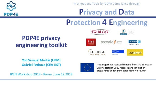 Methods and Tools for GDPR Compliance through Privacy and Data Protection 4 Engineering PDP4E privacy engineering toolkit ...