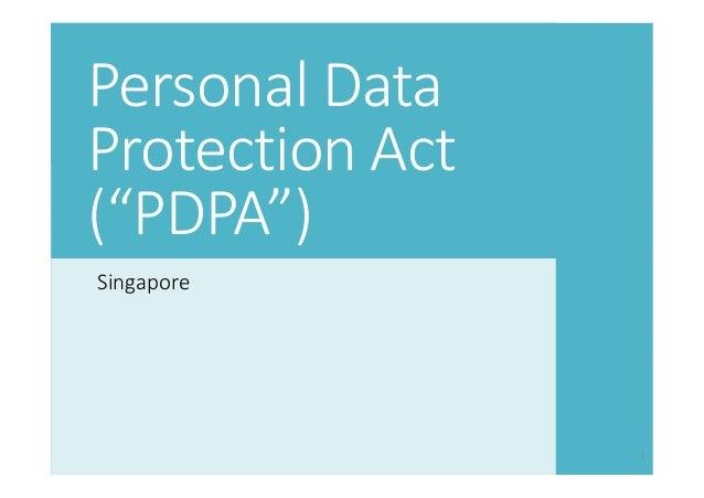 "1 Personal Data Protection Act (""PDPA"") Singapore"