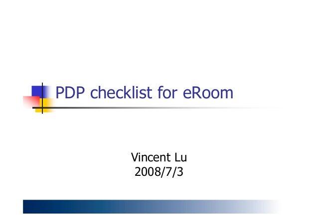 PDP checklist for eRoom Vincent Lu 2008/7/3