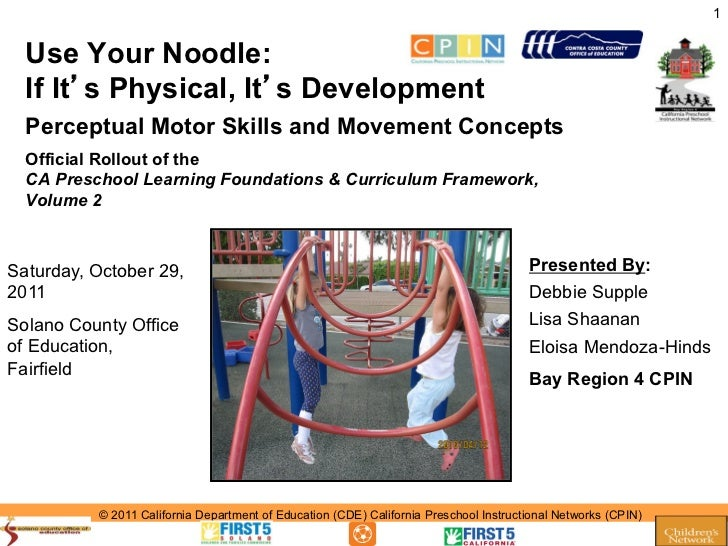 1  Use Your Noodle:  If It s Physical, It s Development  Perceptual Motor Skills and Movement Concepts  Official Rollout o...