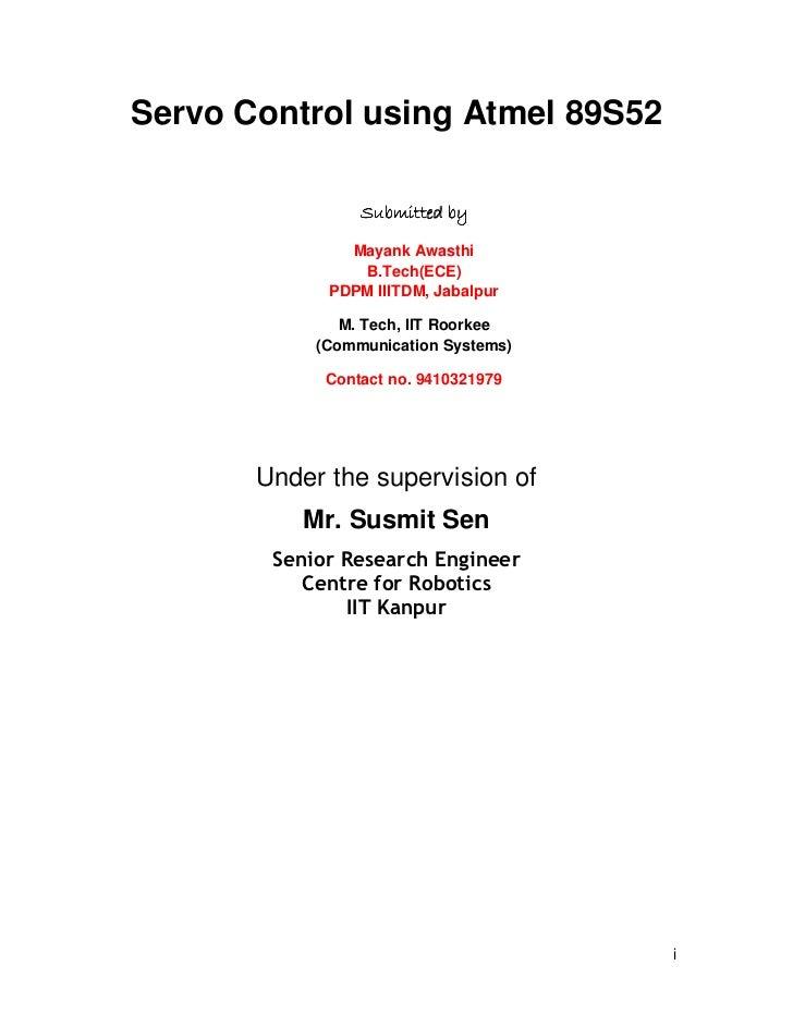 Servo Control using Atmel 89S52                 Submitted by               Mayank Awasthi                B.Tech(ECE)      ...
